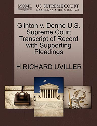 Glinton v. Denno U.S. Supreme Court Transcript of Record with Supporting Pleadings: H RICHARD ...