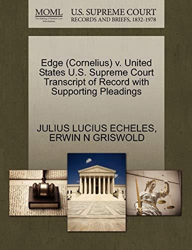 Edge (Cornelius) V. United States U.S. Supreme Court Transcript of Record with Supporting Pleadings...