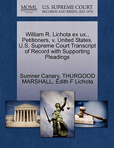 9781270525905: William R. Lichota ex ux., Petitioners, v. United States. U.S. Supreme Court Transcript of Record with Supporting Pleadings