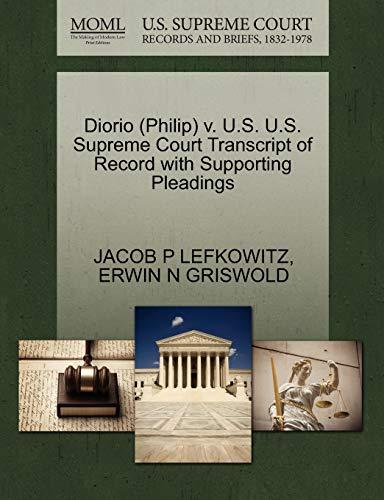 Diorio (Philip) V. U.S. U.S. Supreme Court Transcript of Record with Supporting Pleadings: ERWIN N ...