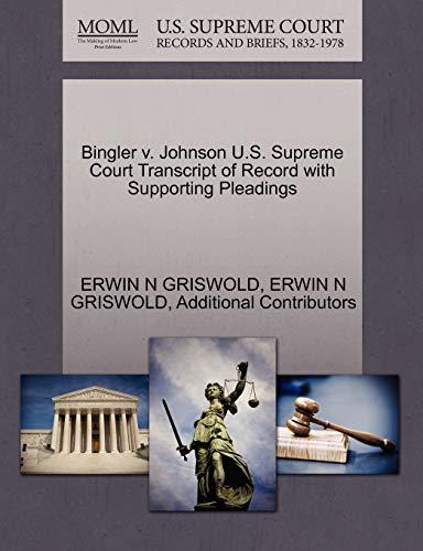 9781270527794: Bingler v. Johnson U.S. Supreme Court Transcript of Record with Supporting Pleadings