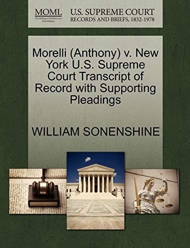 9781270528517: Morelli (Anthony) v. New York U.S. Supreme Court Transcript of Record with Supporting Pleadings