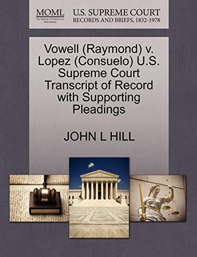 Vowell (Raymond) V. Lopez (Consuelo) U.S. Supreme Court Transcript of Record with Supporting ...