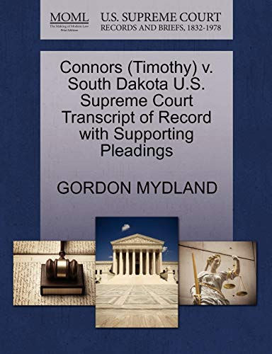 9781270534976: Connors (Timothy) v. South Dakota U.S. Supreme Court Transcript of Record with Supporting Pleadings