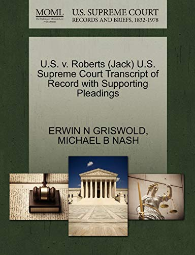 U.S. v. Roberts Jack U.S. Supreme Court Transcript of Record with Supporting Pleadings: ERWIN N ...