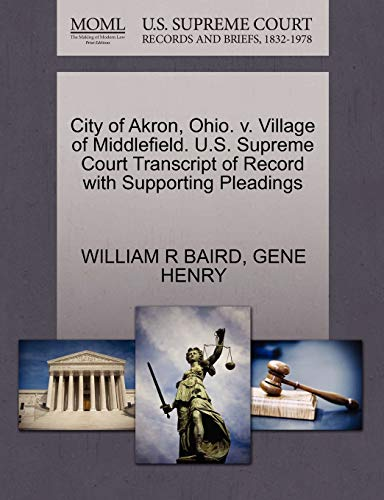 City of Akron, Ohio. v. Village of Middlefield. U.S. Supreme Court Transcript of Record with ...
