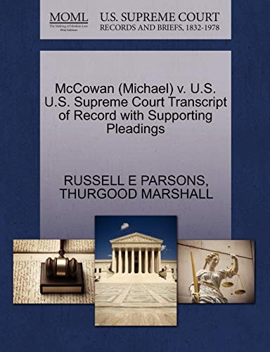 9781270538363: McCowan (Michael) v. U.S. U.S. Supreme Court Transcript of Record with Supporting Pleadings
