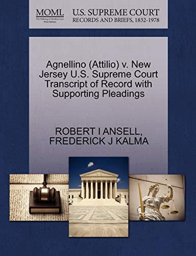 9781270538639: Agnellino (Attilio) v. New Jersey U.S. Supreme Court Transcript of Record with Supporting Pleadings