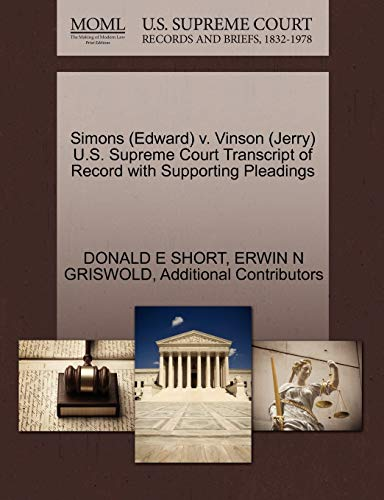 9781270539087: Simons (Edward) v. Vinson (Jerry) U.S. Supreme Court Transcript of Record with Supporting Pleadings