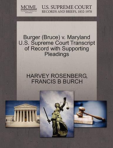 Burger (Bruce) V. Maryland U.S. Supreme Court: Harvey Rosenberg, Francis