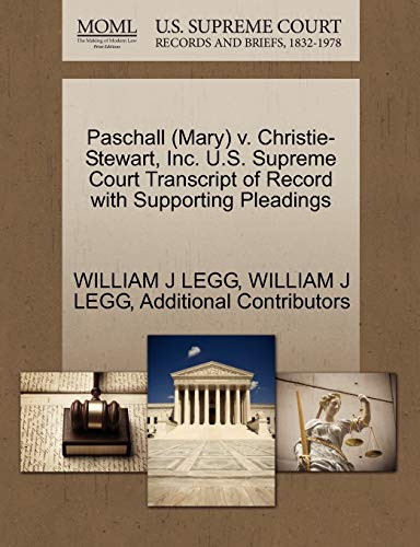 Paschall (Mary) V. Christie-Stewart, Inc. U.S. Supreme Court Transcript of Record with Supporting ...