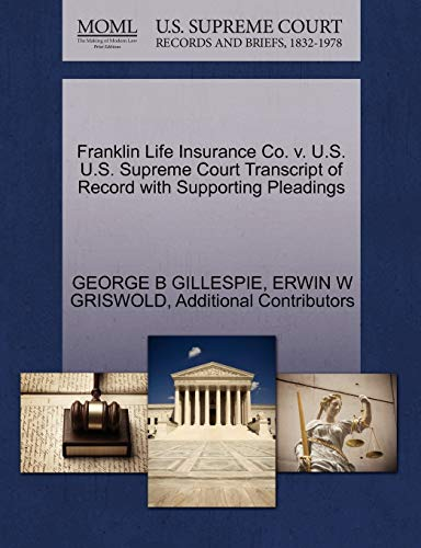 Franklin Life Insurance Co. v. U.S. U.S. Supreme Court Transcript of Record with Supporting ...
