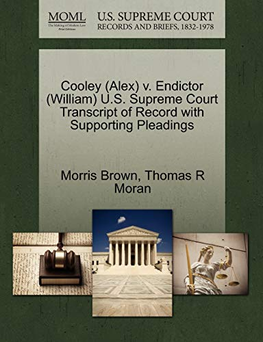 Cooley Alex v. Endictor William U.S. Supreme Court Transcript of Record with Supporting Pleadings: ...