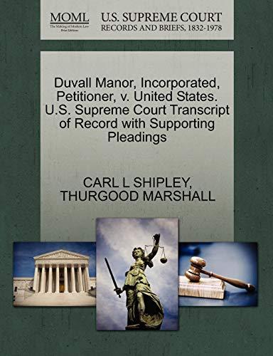 Duvall Manor, Incorporated, Petitioner, v. United States. U.S. Supreme Court Transcript of Record ...