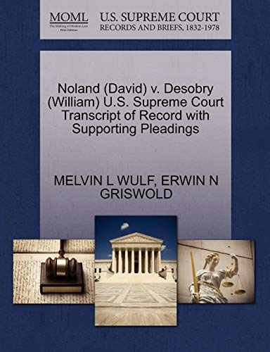 9781270550327: Noland (David) v. Desobry (William) U.S. Supreme Court Transcript of Record with Supporting Pleadings