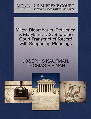 Milton Bloombaum, Petitioner, v. Maryland. U.S. Supreme Court Transcript of Record with Supporting ...