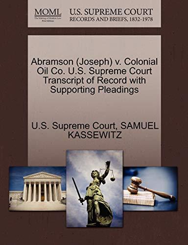 9781270550792: Abramson (Joseph) v. Colonial Oil Co. U.S. Supreme Court Transcript of Record with Supporting Pleadings