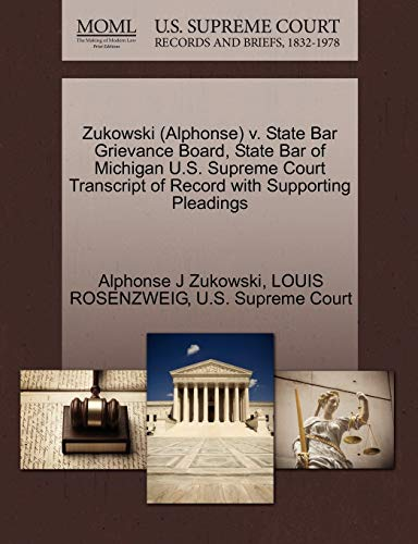 9781270551935: Zukowski (Alphonse) V. State Bar Grievance Board, State Bar of Michigan U.S. Supreme Court Transcript of Record with Supporting Pleadings
