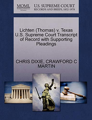9781270552178: Lichten (Thomas) v. Texas U.S. Supreme Court Transcript of Record with Supporting Pleadings