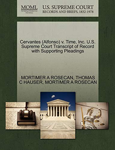 9781270552888: Cervantes (Alfonso) v. Time, Inc. U.S. Supreme Court Transcript of Record with Supporting Pleadings