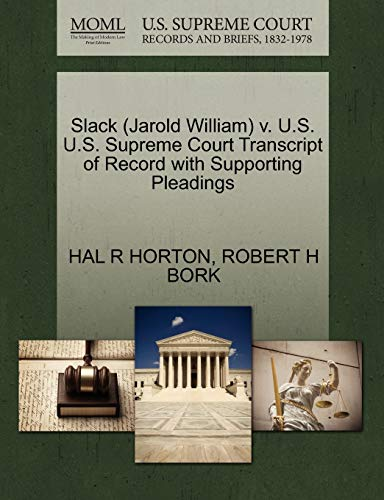 Slack (Jarold William) V. U.S. U.S. Supreme: Hal R Horton,