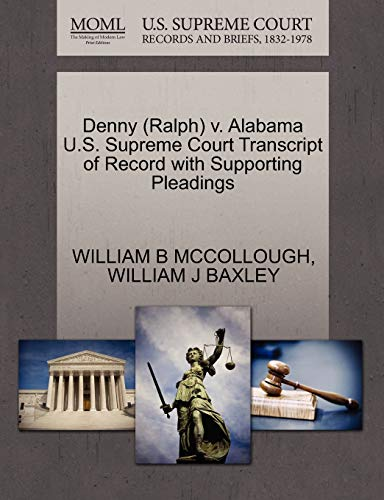Denny Ralph v. Alabama U.S. Supreme Court Transcript of Record with Supporting Pleadings: WILLIAM J...