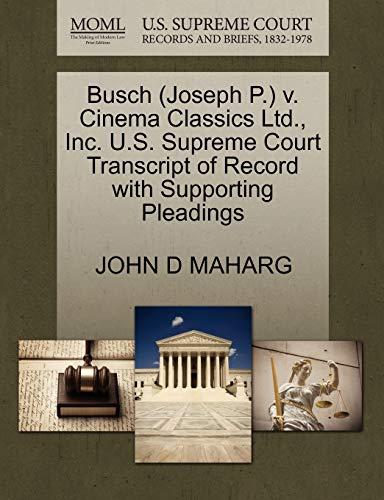 Busch Joseph P. v. Cinema Classics Ltd., Inc. U.S. Supreme Court Transcript of Record with ...