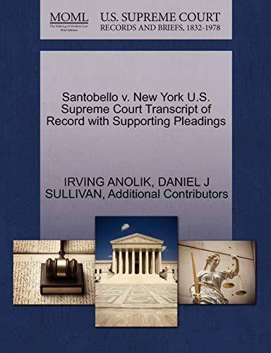 9781270555308: Santobello v. New York U.S. Supreme Court Transcript of Record with Supporting Pleadings