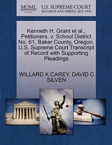 Kenneth H. Grant et al., Petitioners, v. School District No. 61, Baker County, Oregon. U.S. Supreme...