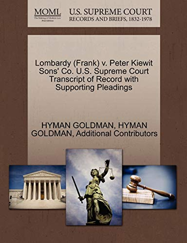 9781270556701: Lombardy (Frank) v. Peter Kiewit Sons' Co. U.S. Supreme Court Transcript of Record with Supporting Pleadings