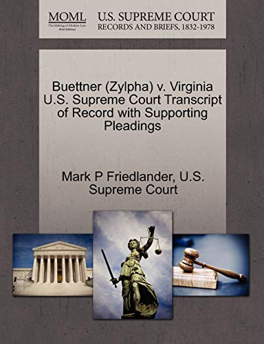 Buettner (Zylpha) V. Virginia U.S. Supreme Court Transcript of Record with Supporting Pleadings: ...