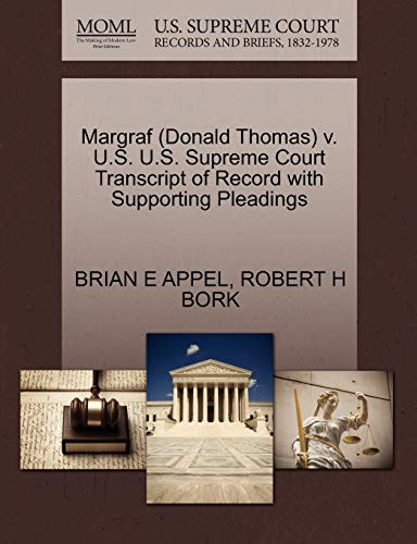 Margraf Donald Thomas v. U.S. U.S. Supreme Court Transcript of Record with Supporting Pleadings: ...