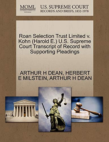 9781270558798: Roan Selection Trust Limited v. Kohn (Harold E.) U.S. Supreme Court Transcript of Record with Supporting Pleadings