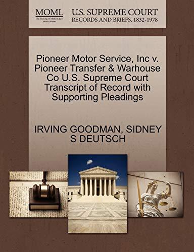 Pioneer Motor Service, Inc V. Pioneer Transfer Warhouse Co U.S. Supreme Court Transcript of Record ...