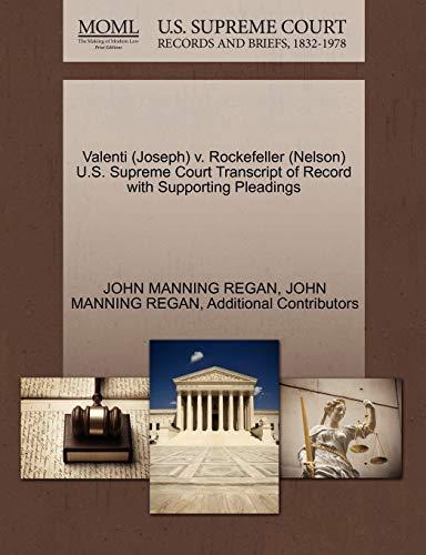 9781270559511: Valenti (Joseph) v. Rockefeller (Nelson) U.S. Supreme Court Transcript of Record with Supporting Pleadings