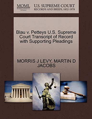 9781270560180: Blau v. Petteys U.S. Supreme Court Transcript of Record with Supporting Pleadings