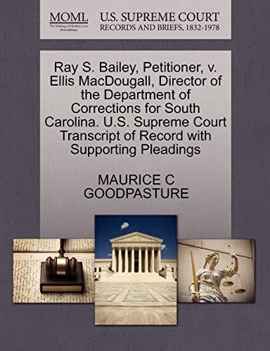 Ray S. Bailey, Petitioner, V. Ellis Macdougall,: Maurice C Goodpasture