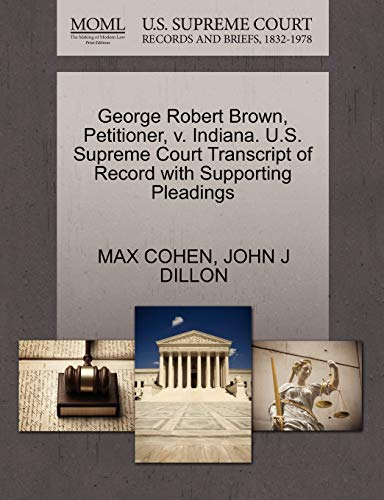 George Robert Brown, Petitioner, v. Indiana. U.S. Supreme Court Transcript of Record with ...