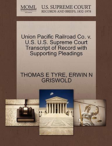 Union Pacific Railroad Co. v. U.S. U.S. Supreme Court Transcript of Record with Supporting ...