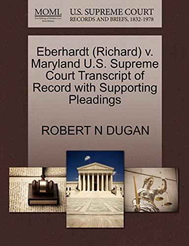 Eberhardt (Richard) V. Maryland U.S. Supreme Court Transcript of Record with Supporting Pleadings: ...