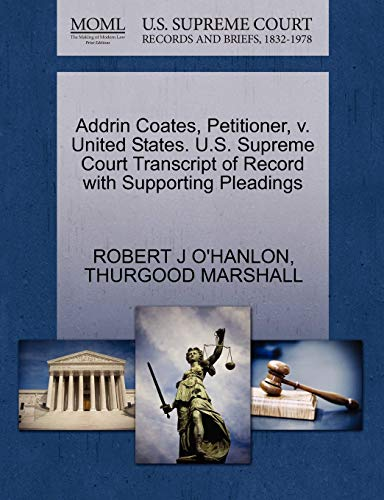 Addrin Coates, Petitioner, v. United States. U.S. Supreme Court Transcript of Record with ...