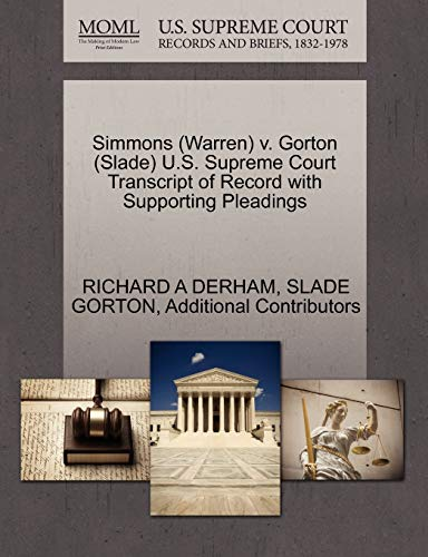 Simmons (Warren) V. Gorton (Slade) U.S. Supreme Court Transcript of Record with Supporting ...