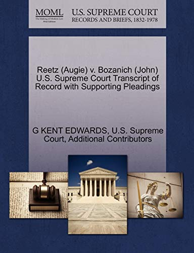 Reetz (Augie) V. Bozanich (John) U.S. Supreme Court Transcript of Record with Supporting Pleadings:...