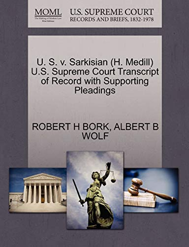 U. S. v. Sarkisian H. Medill U.S. Supreme Court Transcript of Record with Supporting Pleadings: ...