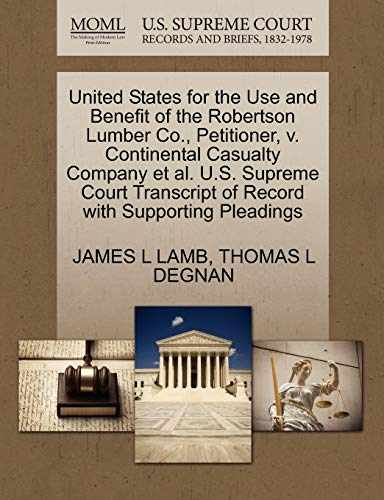 United States for the Use and Benefit of the Robertson Lumber Co., Petitioner, v. Continental ...
