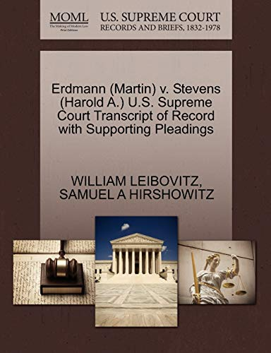 Erdmann Martin v. Stevens Harold A. U.S. Supreme Court Transcript of Record with Supporting ...