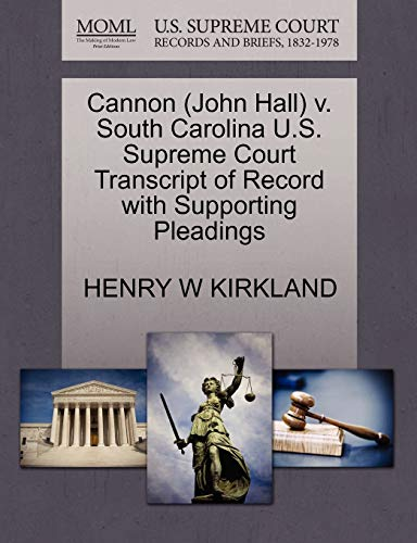 9781270571087: Cannon (John Hall) v. South Carolina U.S. Supreme Court Transcript of Record with Supporting Pleadings