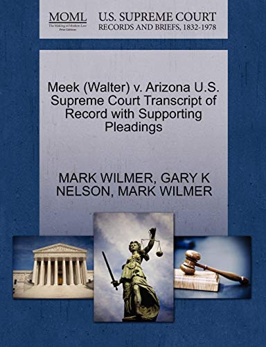 Meek Walter v. Arizona U.S. Supreme Court Transcript of Record with Supporting Pleadings: MARK ...
