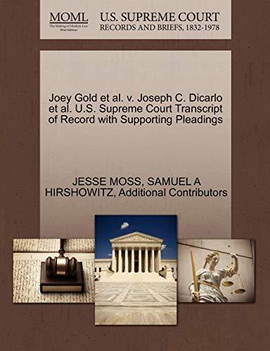 9781270572916: Joey Gold et al. v. Joseph C. Dicarlo et al. U.S. Supreme Court Transcript of Record with Supporting Pleadings
