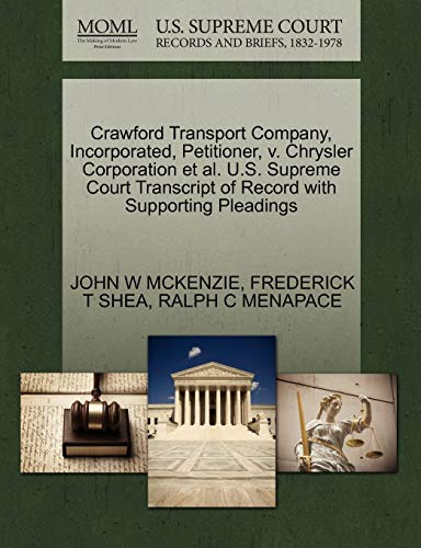 9781270574637: Crawford Transport Company, Incorporated, Petitioner, v. Chrysler Corporation et al. U.S. Supreme Court Transcript of Record with Supporting Pleadings